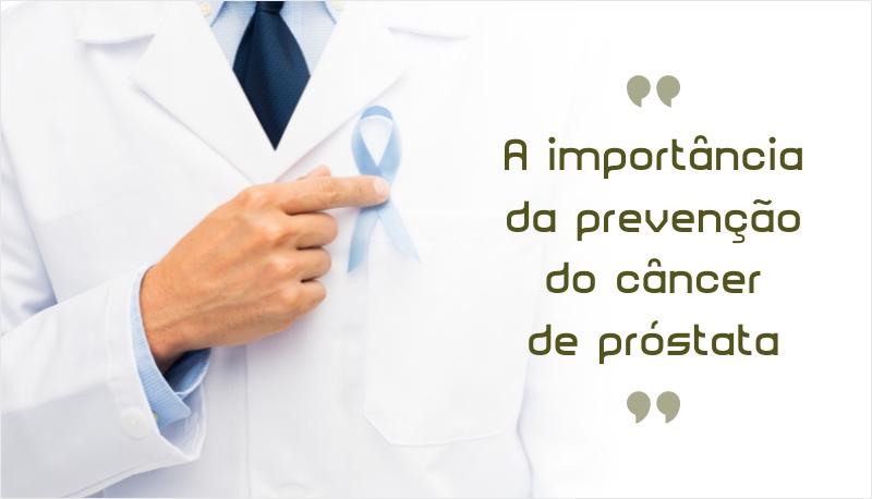 A importância da prevenção do câncer de próstata